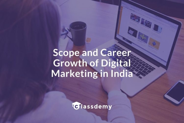 What is the Scope and Career Growth of Digital Marketing in India